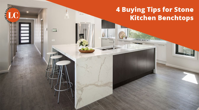 4 Buying Tips for Stone Kitchen Benchtops